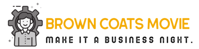 Brown Coats Movie – Make It A Business Night.